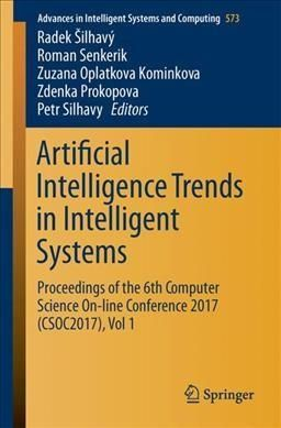 Artificial Intelligence Trends in Intelligent Systems: Proceedings of the 6th Computer Science On-line Conference...
