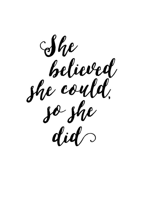 She Believed She Could So She Did Printable Quote Quotes