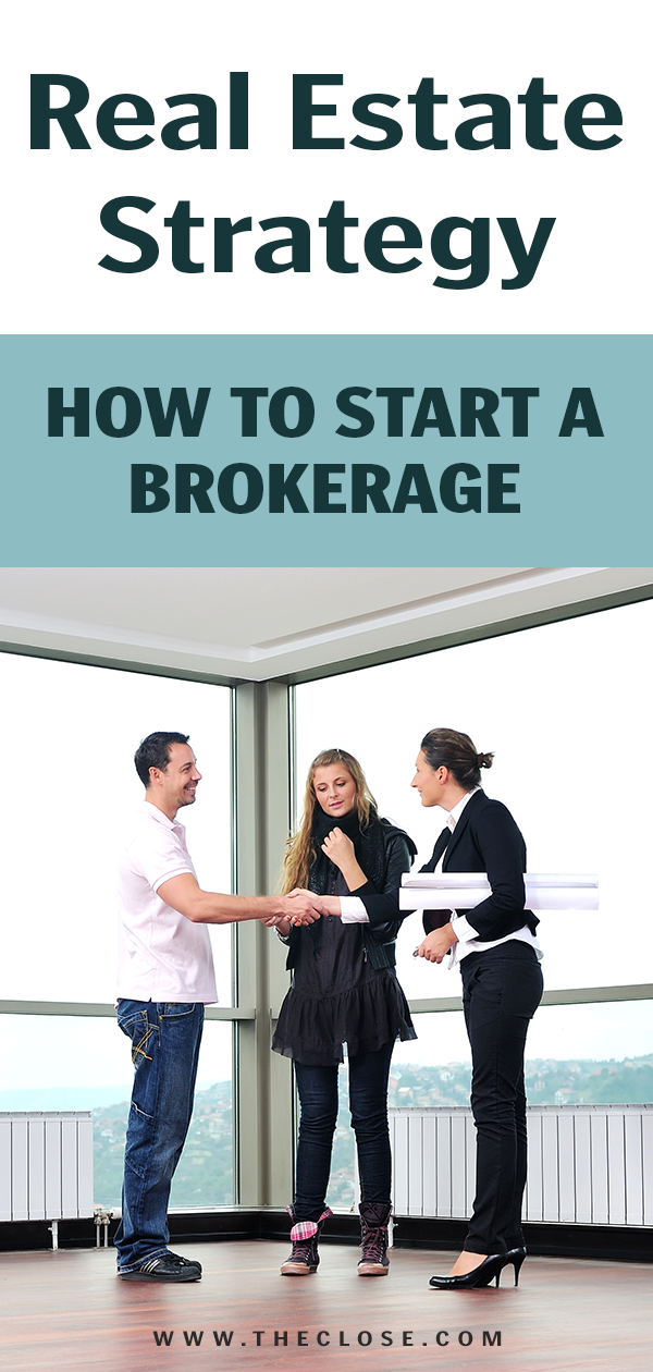 How To Start A Real Estate Brokerage In 2021 Without Going Broke The Close Real Estate Business Real Estate School Real Estate Education