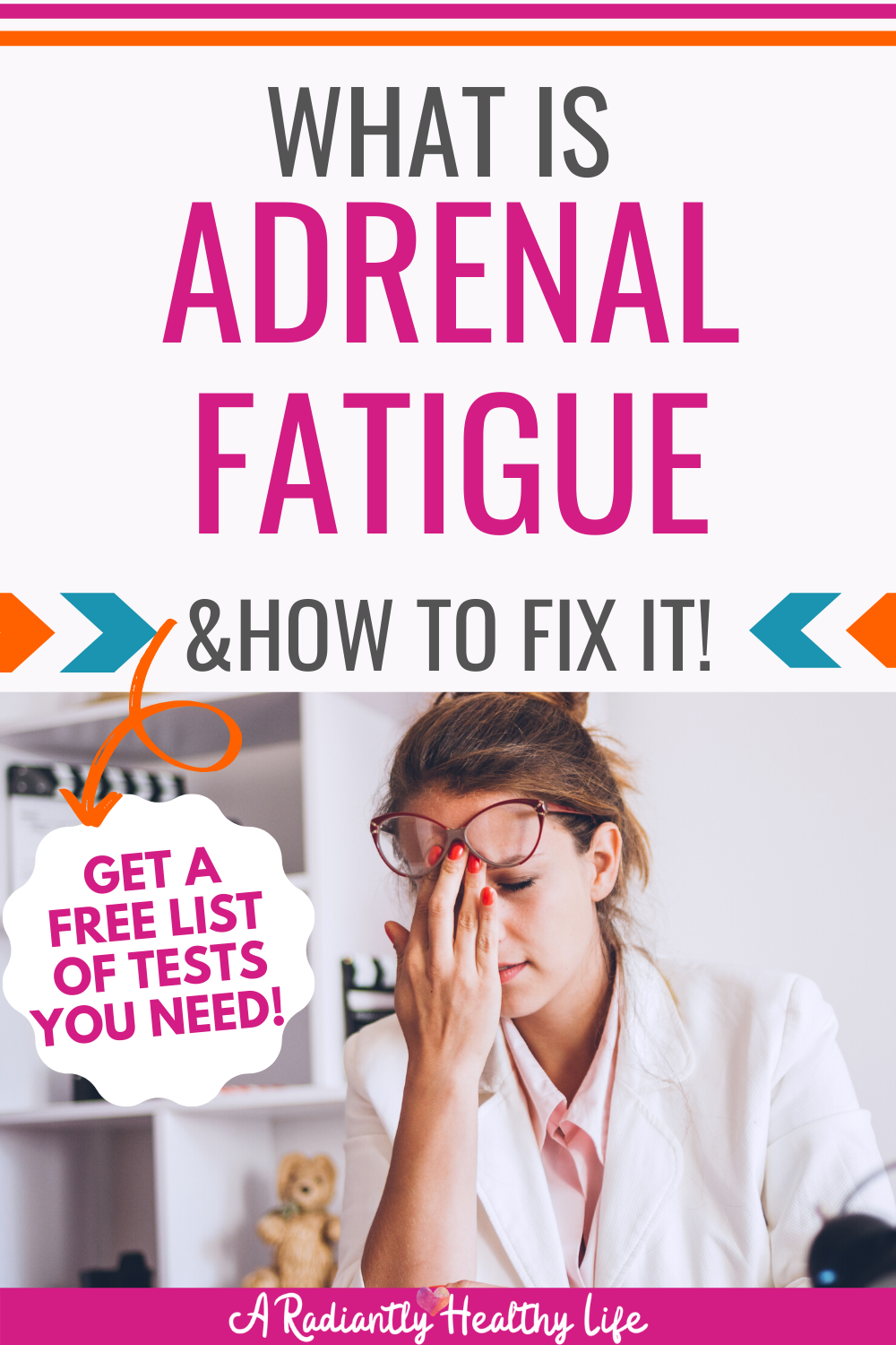What Is Adrenal Fatigue? (And How To Fix It!) Adrenal