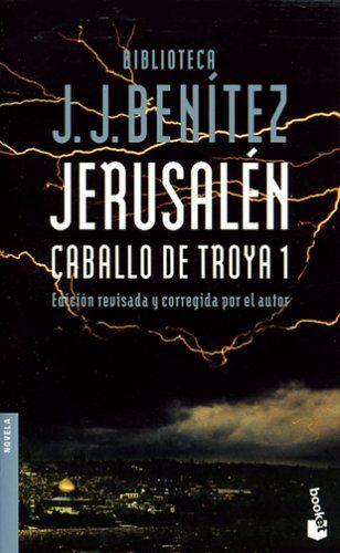 Jerusalen Caballo De Troya 1 J J Benitez Caballo De