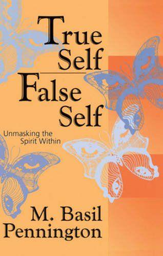 True Self/False Self: Unmasking the Spirit Within The Cro...
