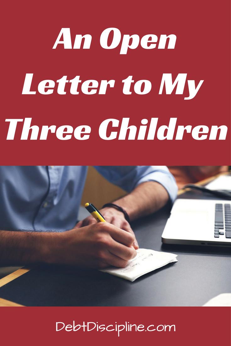 An Open Letter to My Three Children Debt Discipline As my