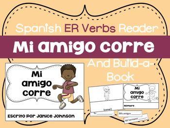 Spanish ER Verbs Reader & Build-A-Book ~ Mi amigo corre ~ Los verbos en ER | Spanish. Books. Reading