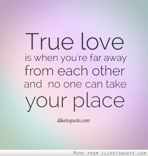 True Love Is When Youre Far Away From Each Other And No One Can