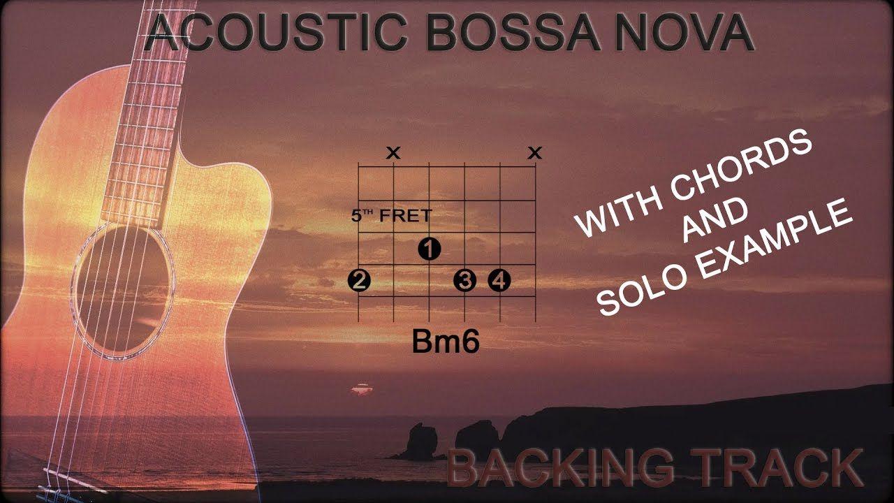 Bossa Nova Acoustic Backing Track Guitar Chords Positions And Progression Bossa Nova Backing Tracks Guitar Chords
