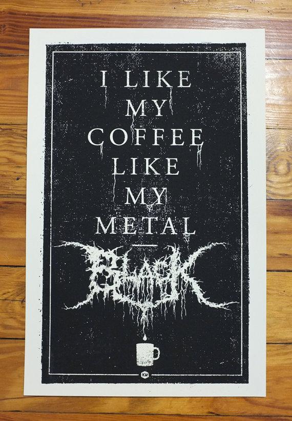 Black Metal Coffee 11 X 17 Screen Print On Cream By Knifemen 15 00