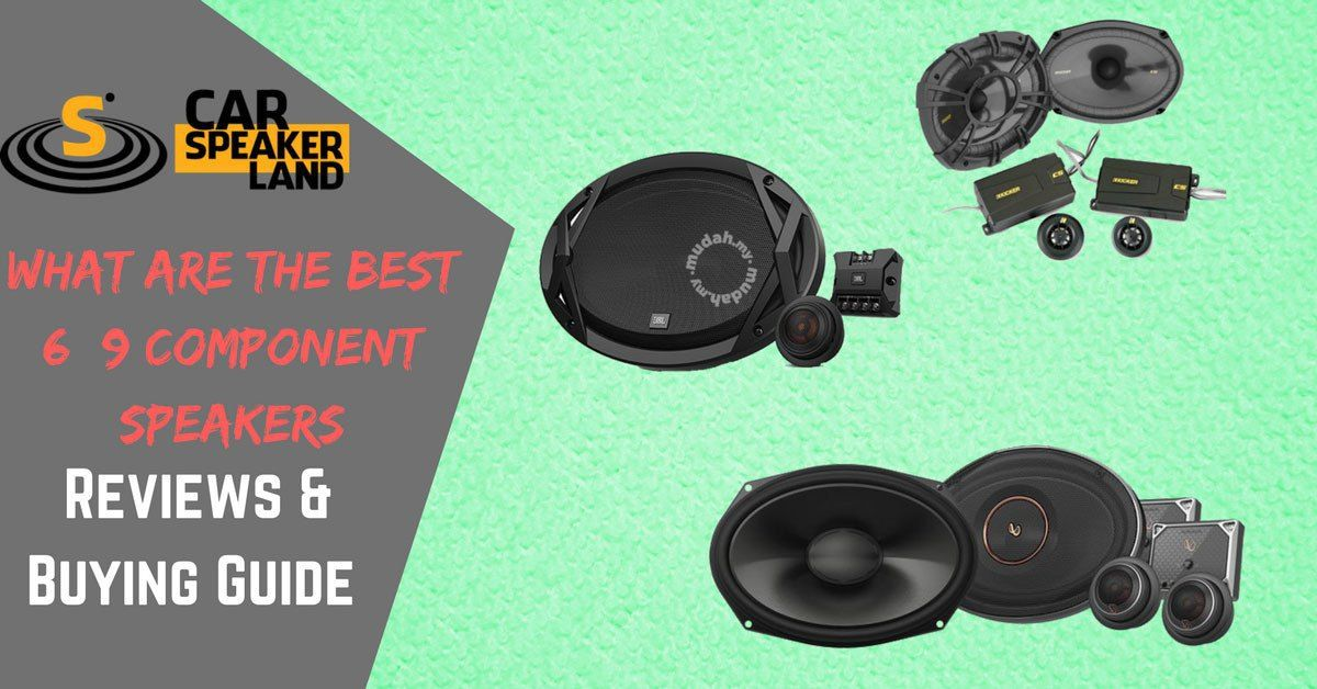 【HOT】What Are The Best 6×9 Component Speakers In The World