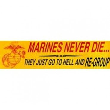 Marines never die bumper sticker last call sgt grit marine corps store