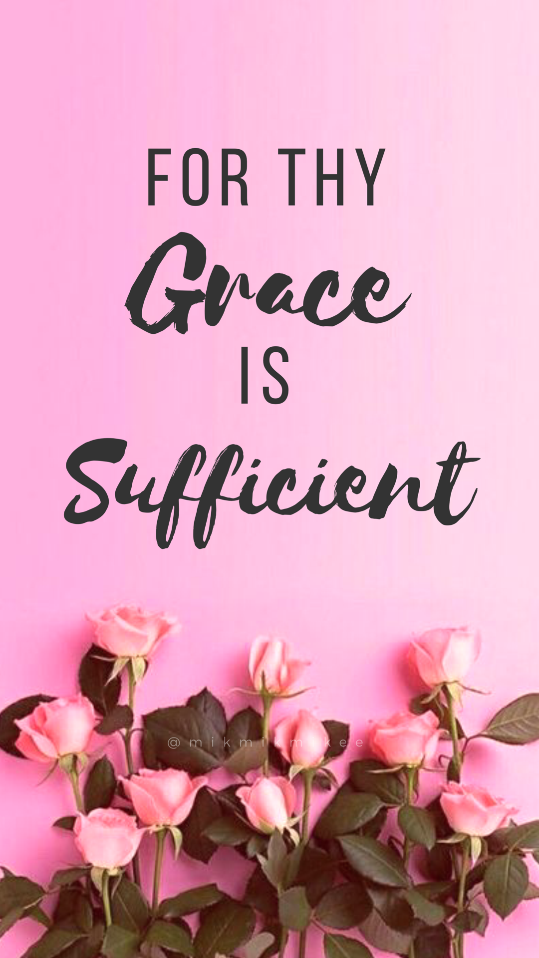 For Thy Grace Is Sufficient Floral Pink Wallpaper Lock Screen Home Screen By Mikmikmikee Pink Wallpaper Lock Screen Wallpaper Lock Screen Wallpaper Iphone