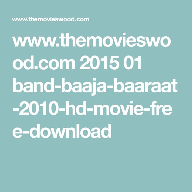 www themovieswood com 2015 01 band-baaja-baaraat-2010-hd
