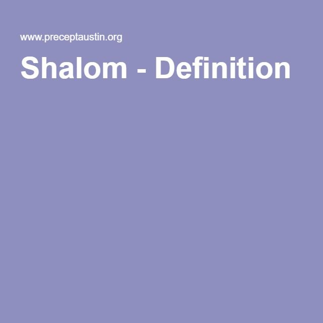 5/11/16 Excellent Exhaustive Definition Of Shalom...triggered By Hayfordu0027s