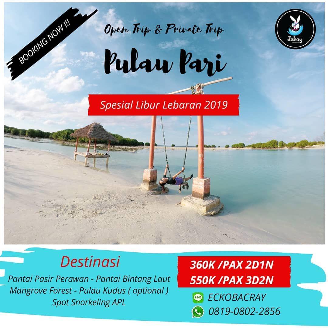 Spesial Libur Lebaran 2019 Open Trip Private Trip Pulau Pari Kepulauan Seribu Schedule Spesial Libur Lebaran 2019 Open Trip Trip Highway Signs Travel