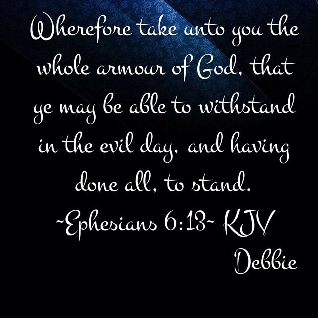 Ephesians 6 13 Kjv Day 13 When You Have Done All You Can About A
