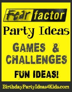 Fear Factor themed birthday party ideas Fun Fear Factor games