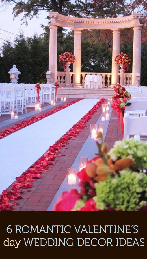6 Romantic Valentine S Day Wedding Decor Ideas Mine Forever Candle Wedding Decor Wedding Aisle Outdoor Wedding Decorations
