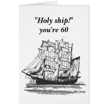 Vintage Ship Funny 60th Birthday For Him Card