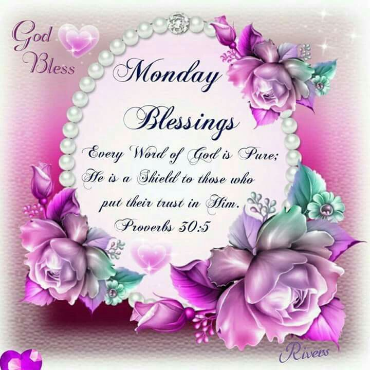 Monday Blessings Monday Good Morning Monday Quotes Monday Blessings