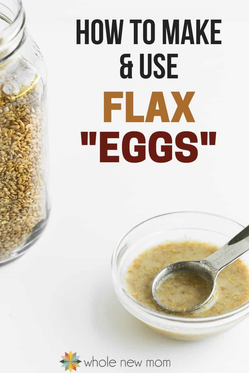 How To Make Flax Eggs Tips On How To Use Them Whole New Mom Recipe Vegan Egg Substitute Substitute For Egg Flax Egg