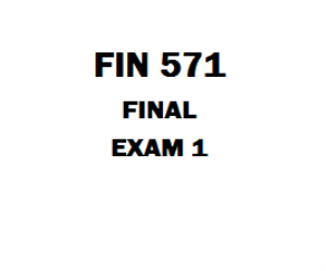 FIN 571 Final Exam 1. Which of the following is considered