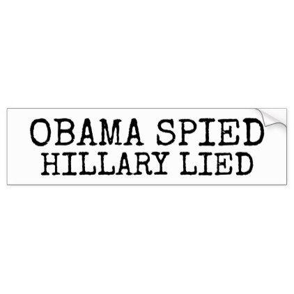 Obama spied hillary lied bestselling trump bumper sticker craft supplies diy custom design supply special
