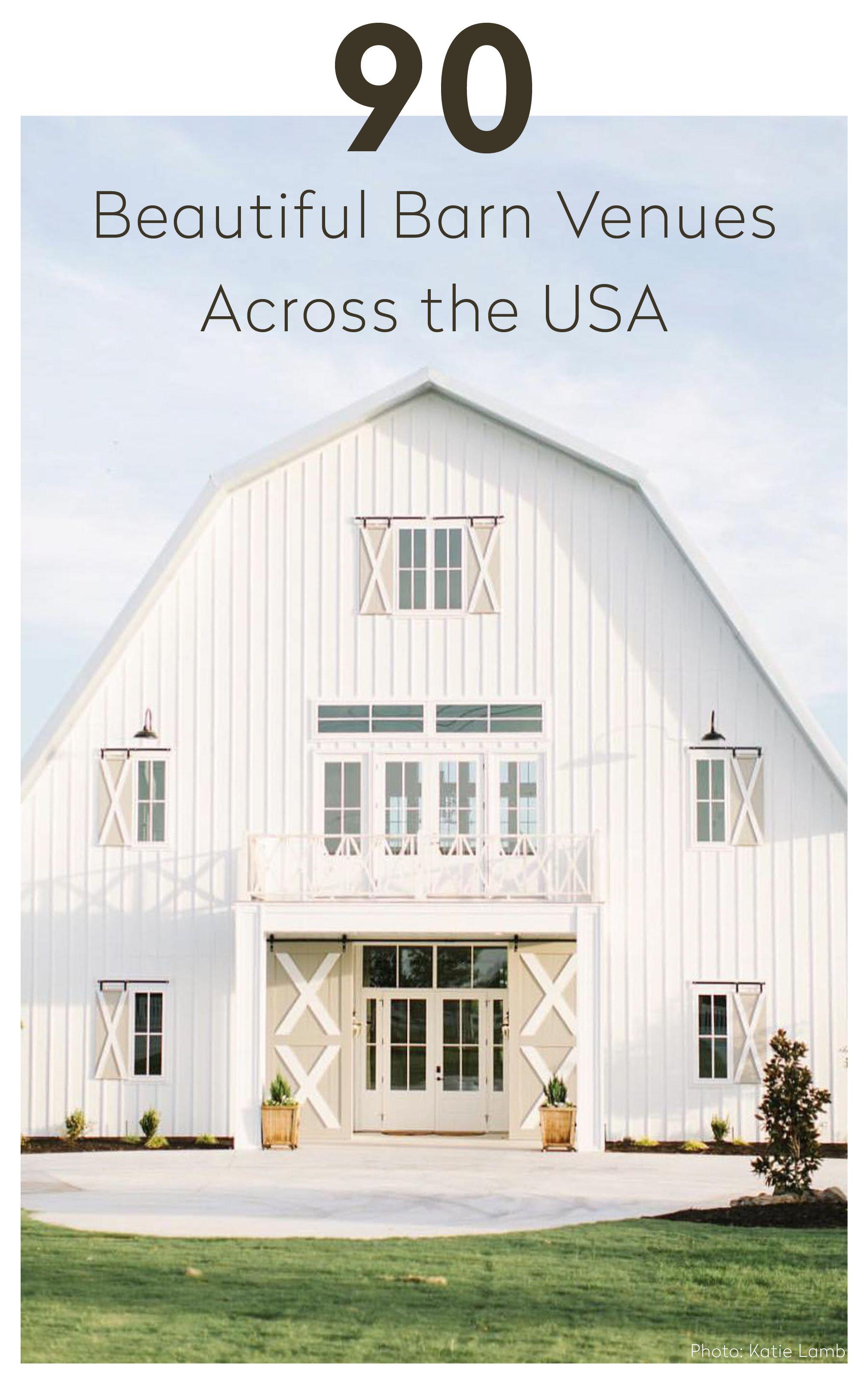 90 Beautiful Barn Venues Across The Usa Barn Style House Barn House Barn Renovation