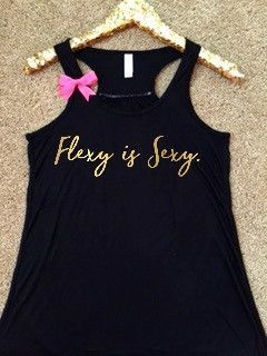 Flexy Is Sexy  Pole Dancing  Dance Tank  Ruffles with Love  Racerback Tank  Womens Fitness  Workout Clothing  Workout Shirts with Sayings is part of Dance Clothes Workout - 9% combed and ringspun cotton, 3 5 ounce  Loose flowing fit that hangs beautifully  Aline body with shearing at racerback seam completes this feminine style