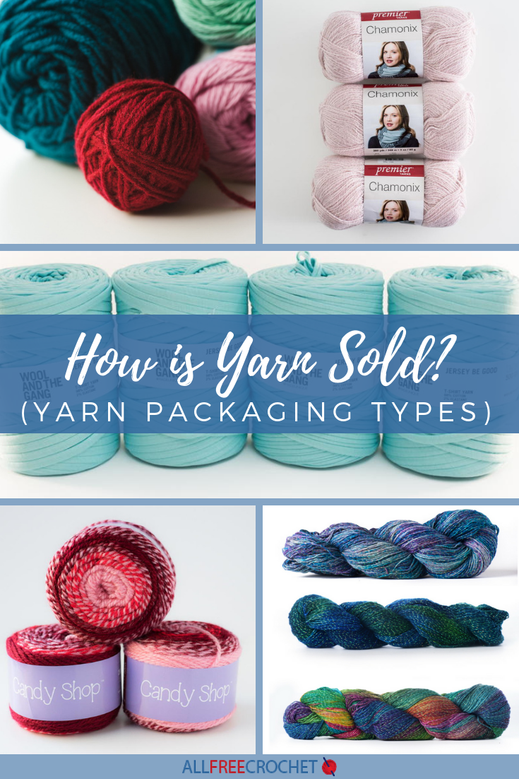 How is Yarn Sold? (Yarn Packaging Types) | Crochet Tips and