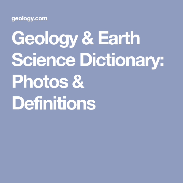 Geology Earth Science Dictionary Photos Definitions Earth Science Photo Definition Photo