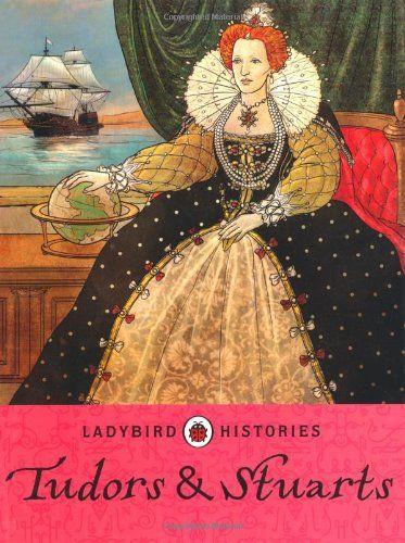 Ladybird Histories Tudors And Stuarts Amazon Co Uk Ladybird 9780718196219 Books Ladybird Book Cover Art Ladybird Books