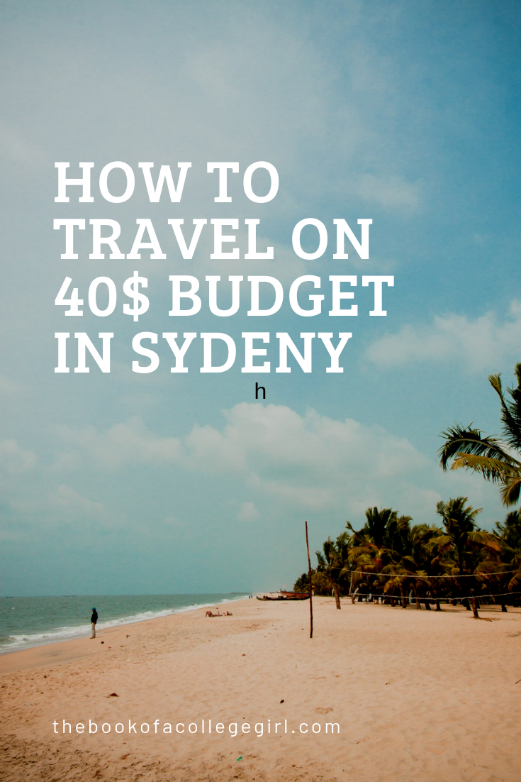 How to travel on a 40 budget in sydney. acollegegirl