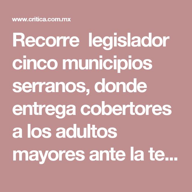 Recorre legislador cinco municipios serranos, donde entrega cobertores a los adultos mayores ante la temporada de invierno.