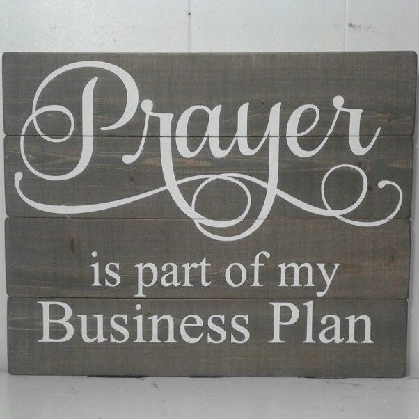 home office signage prayer is always part of my business plan he is the reason i get