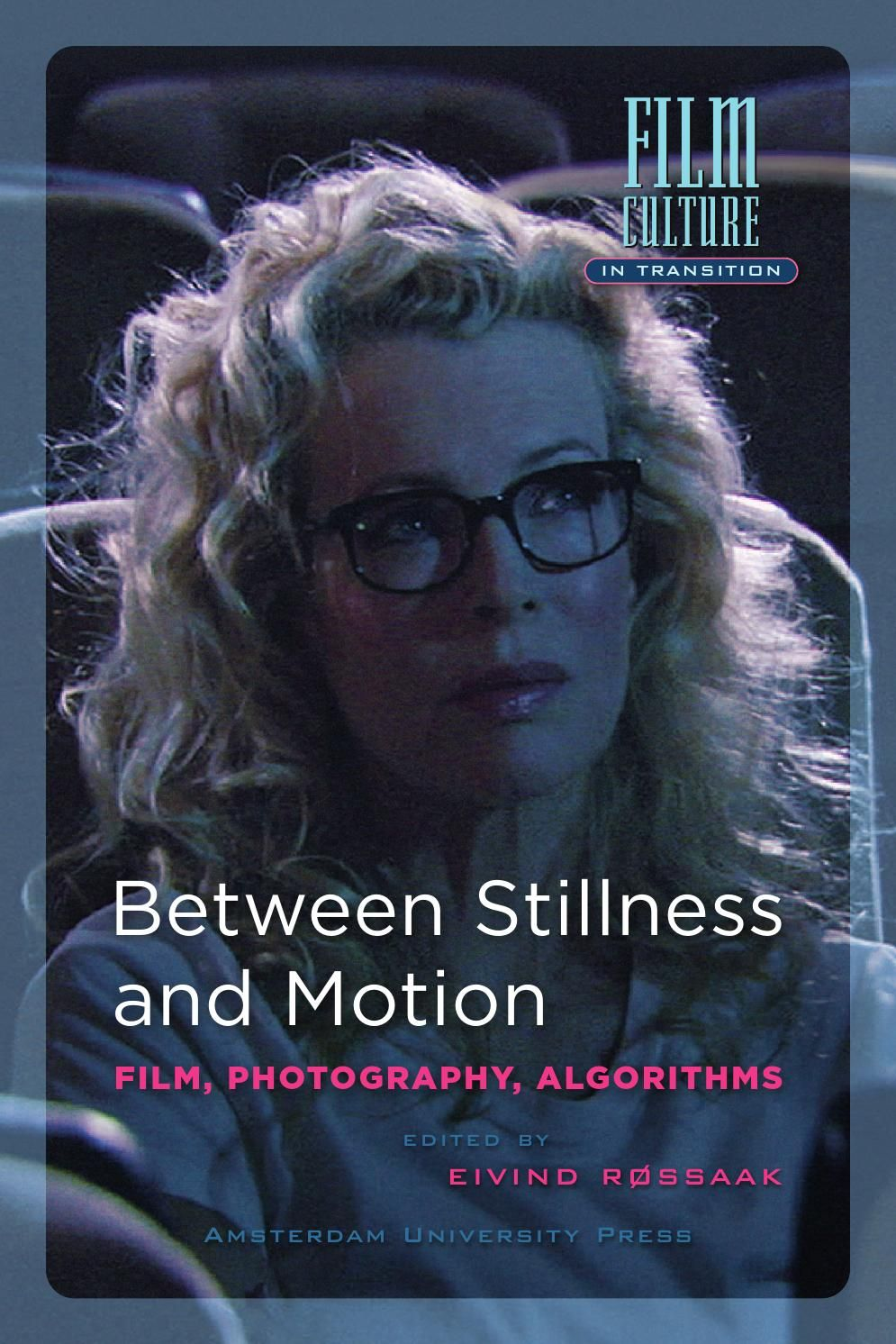 Between stillness and motion film, photography, algorithms Between Stillness and Motion : Film, Photography, Algorithms Author(s) Røssaak, Eivind Publisher Amsterdam University Press, Amsterdam Published 2011 Keywords Motion pictures Language English Number of pages 244 ISBN 9789089642127