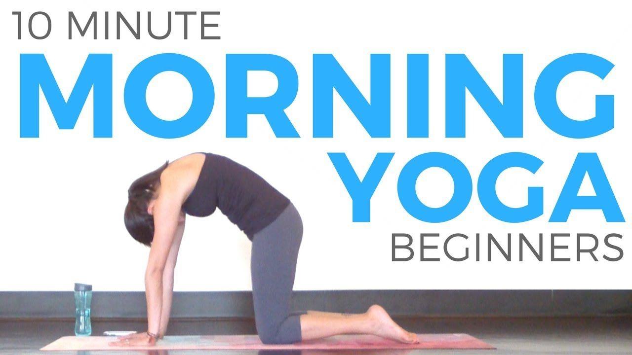 10 Minute Morning Yoga For Beginners Youtube Beginner Morning Yoga Yoga For Beginners Youtube Yoga Videos For Beginners