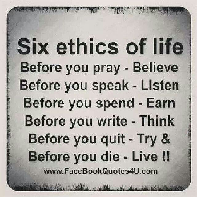 six ethics of life serious quotes stuff pinterest serious