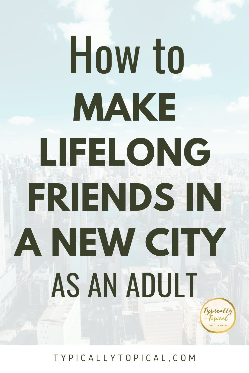 3 Simple Steps How to Make Friends in a New City