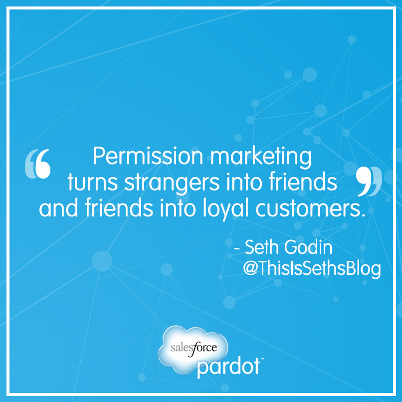 """""""Permission #marketing turns strangers into friends and friends into loyal customers."""" - Seth Godin #quote"""