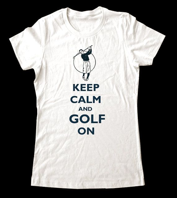Keep Calm and GOLF On T-Shirt - Printed on Soft Cotton T-Shirts for Women and Men/Unisex on Etsy, $19.99