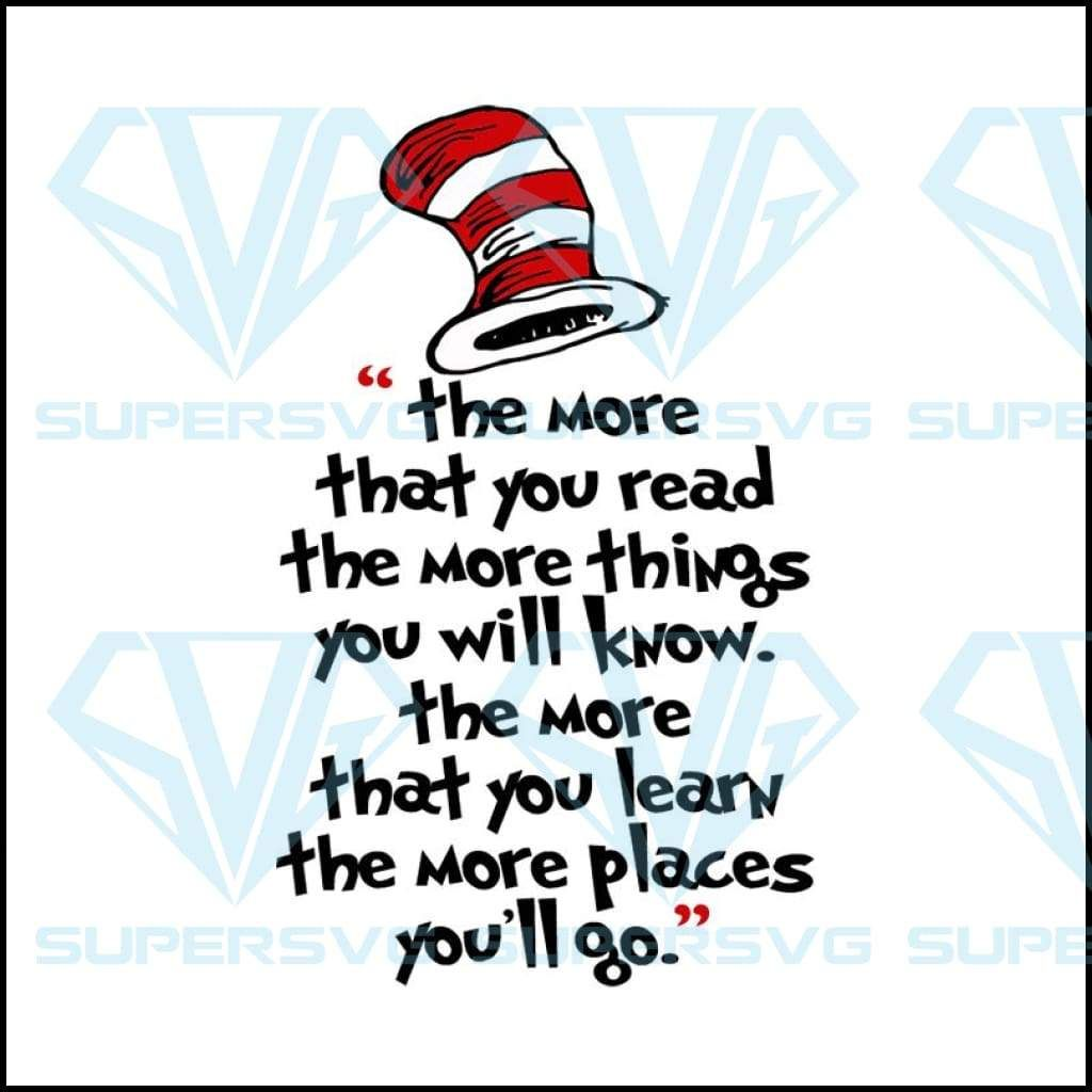 Download The More You Read, Reading Svg, Books Lover, Dr Seuss ...