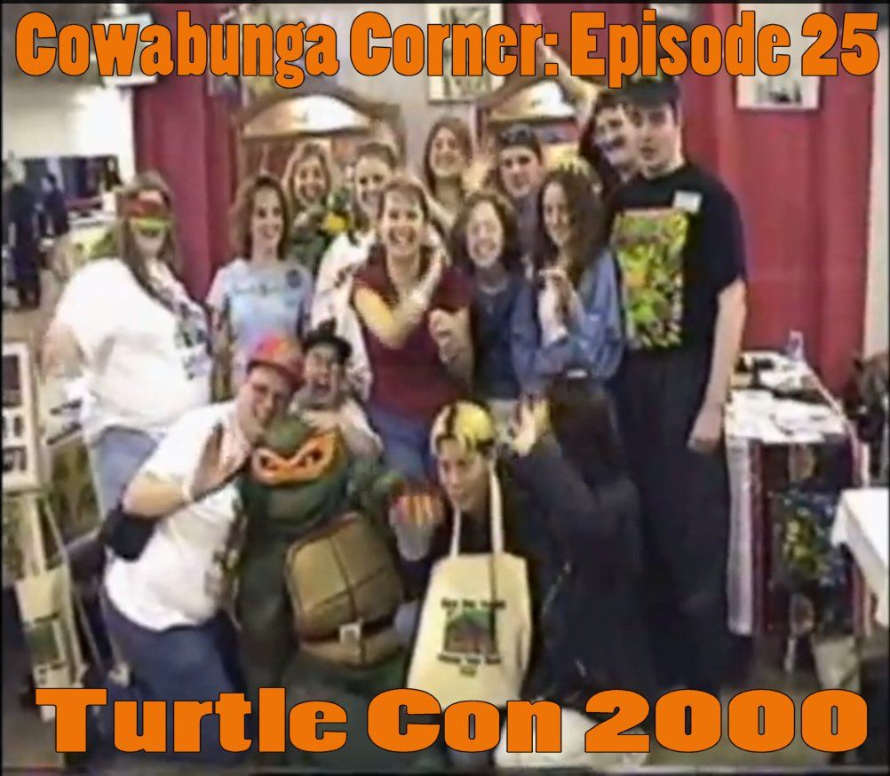 Cowabunga Corner episode 25: Motor City Comic Con 2000, when we held the Turtle Con booth where fans gathered to support the idea of bringing TMNT back.  Check out the video here: http://www.cowabungacorner.com/content/cowabunga-corner-25