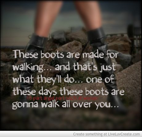 Image result for these boots were made for walking