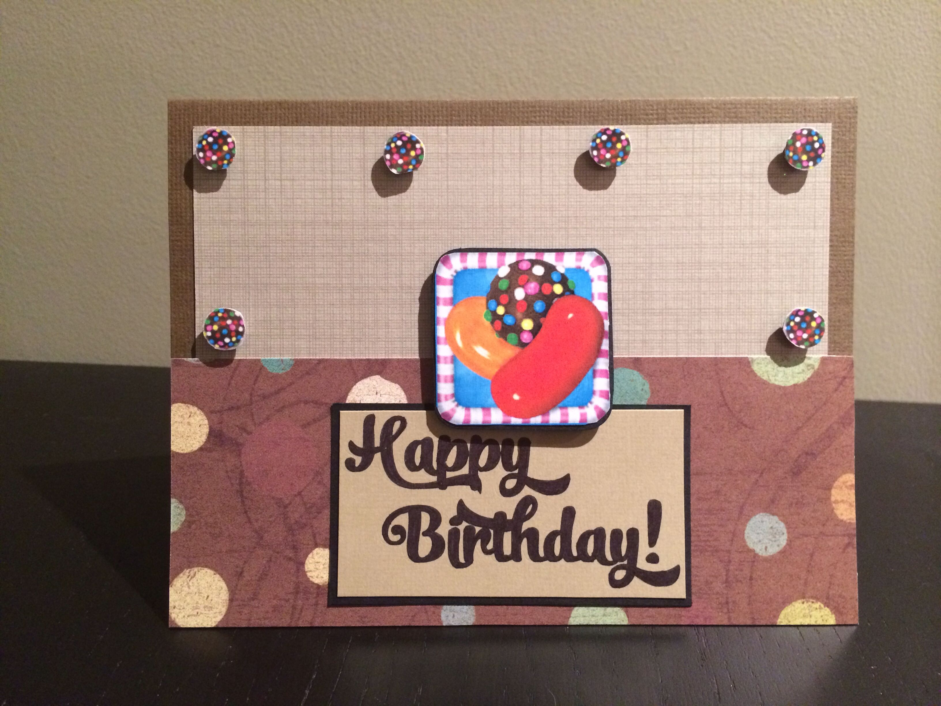 Candy Crush Birthday Card Cards Made With Love Cute Cards Diy