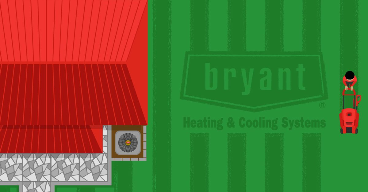 Beat The Heat With Bryant Be Sure Outdoor Units Are Clean After