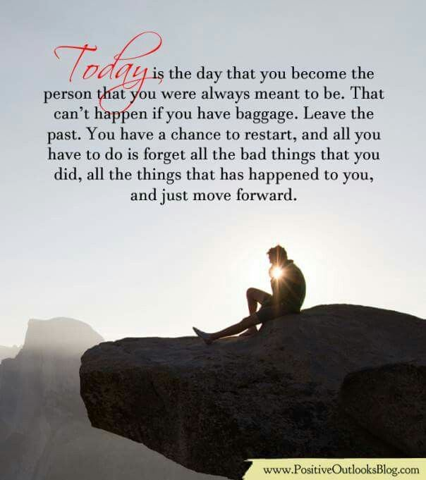 Today is the day you become the person you were always meant to be.