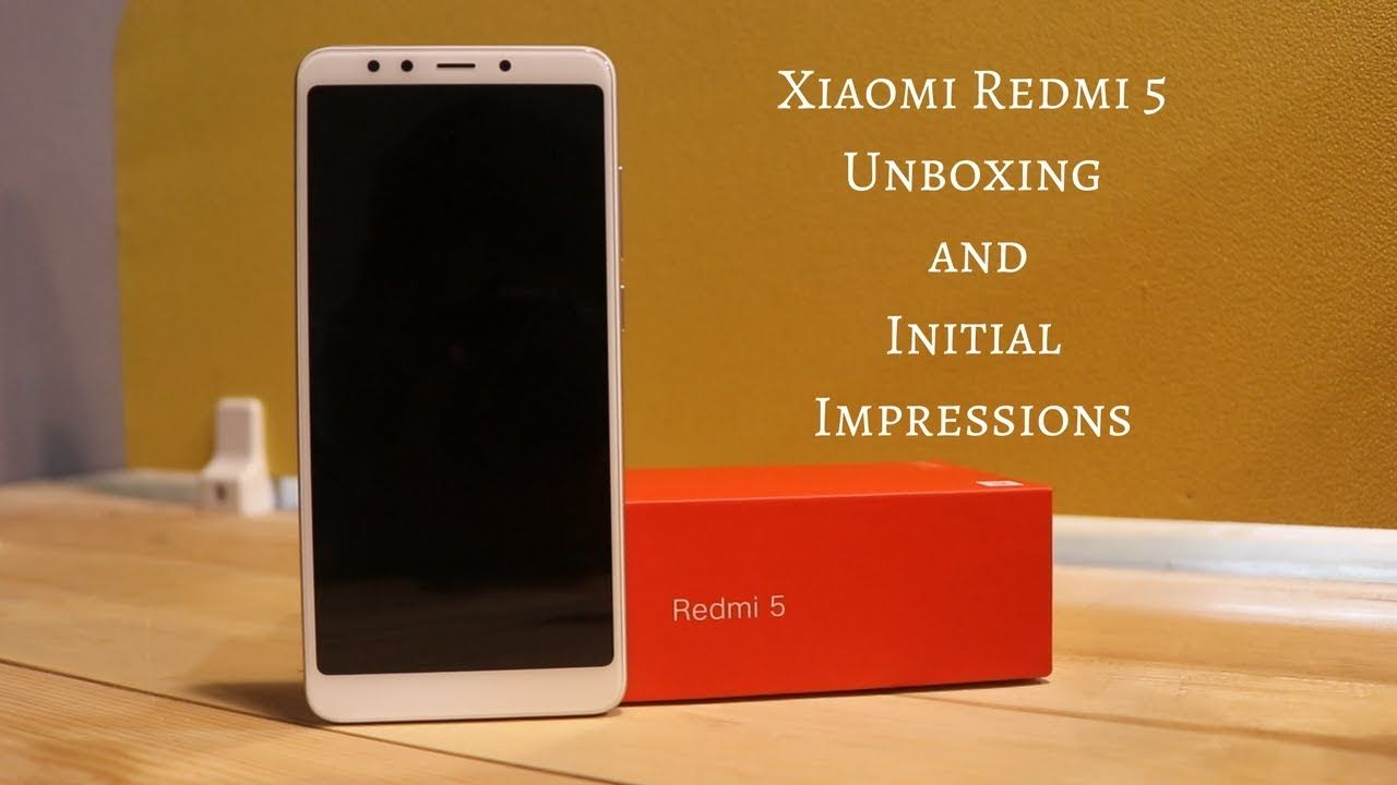 Xiaomi Redmi 5 Unboxing And Initial Impressions Indian Retail Unit 2gb