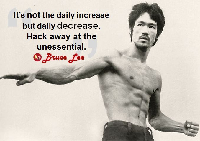 Image result for BRUCE LEE QUOTES HACK AWAY AT THE