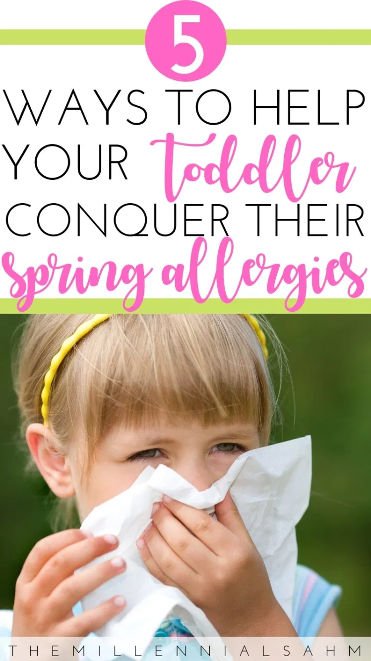 5 Ways To Help Your Toddler Conquer Their Spring Allergies ...