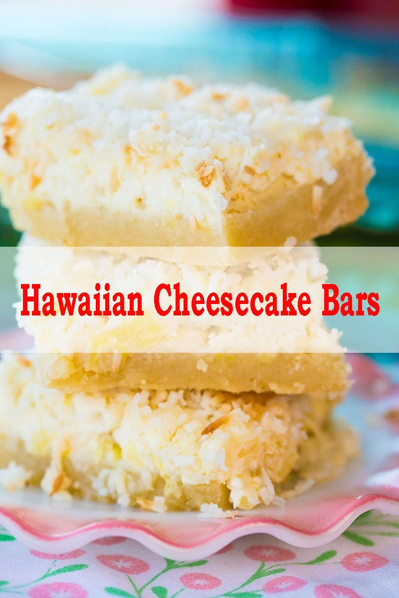 Hawaiian Cheesecake Bars These Hawaiian Cheesecake Bars taste just like a tropical island getaway. And who couldn't use that during this time of year?