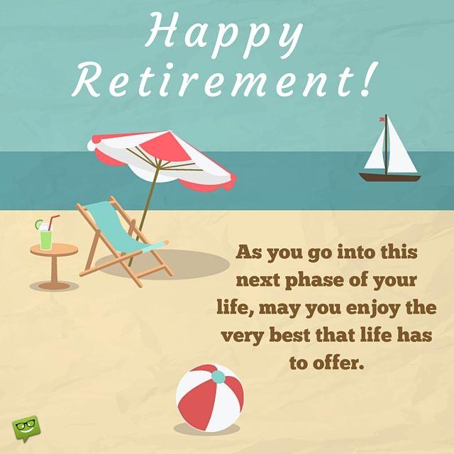 175 Inspiring Happy Retirement Wishes Happy Retirement Wishes Happy Retirement Retirement Wishes Quotes